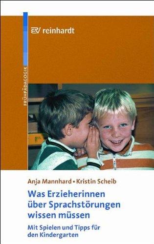 9783497019199: Was Erzieherinnen über Sprachstörungen wissen müssen: Mit Spielen und Tipps für den Kindergarten