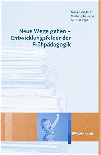 9783497019519: Neue Wege gehen - Entwicklungsfelder der Frühpädagogik