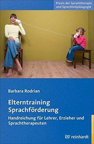 9783497020911: Elterntraining Sprachförderung: Handreichung für Lehrer, Erzieher und Sprachtherapeuten