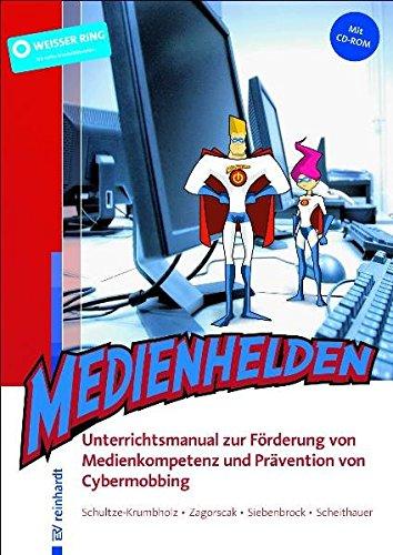 Medienhelden: Unterrichtsmanual zur Förderung von Medienkompetenz und: Anja Schultze-Krumbholz; Pavle