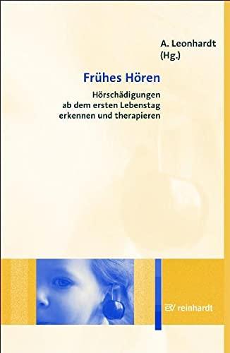 Frühes Hören : Hörschädigungen ab dem ersten: Annette Leonhardt