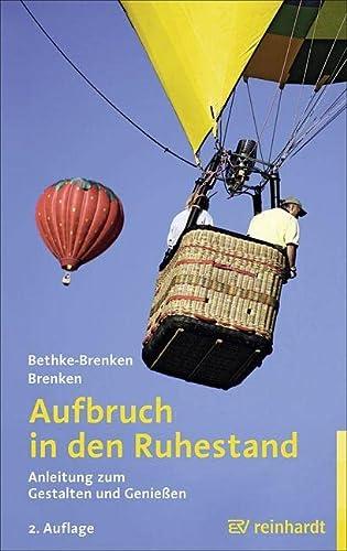 9783497022984: Aufbruch in den Ruhestand: Anleitung zum Gestalten und Genießen