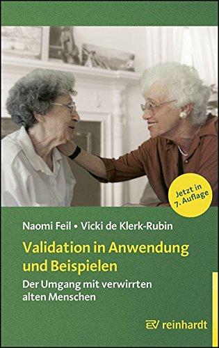 9783497024216: Validation in Anwendung und Beispielen: Der Umgang mit verwirrten alten Menschen