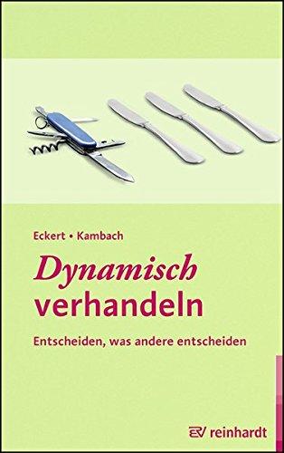 Dynamisch verhandeln: Eckert, Hartwig /
