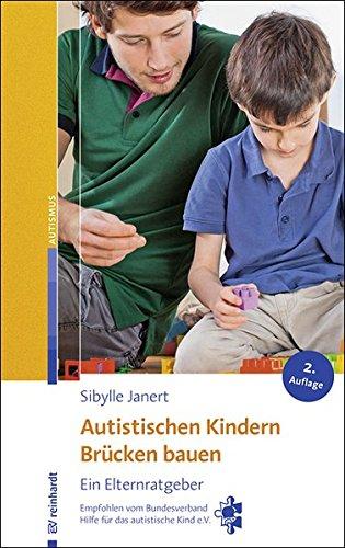 9783497024919: Autistischen Kindern Br�cken bauen: Ein Elternratgeber