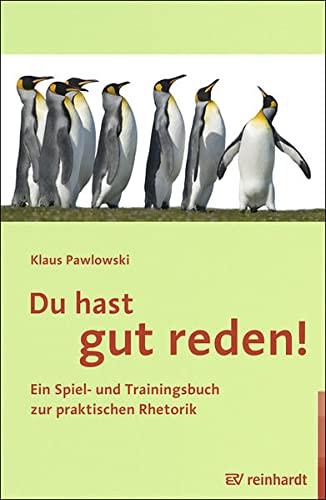 Du hast gut reden!: Ein Spiel- und: Klaus Pawlowski