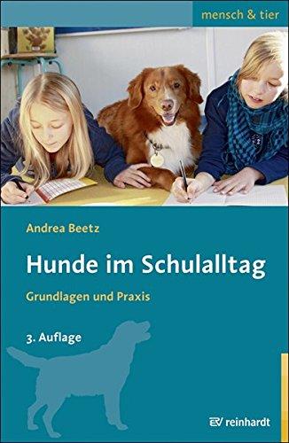 Hunde im Schulalltag : Grundlagen und Praxis: Andrea Beetz