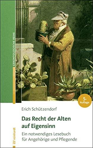 9783497025701: Das Recht der Alten auf Eigensinn: Ein notwendiges Lesebuch f�r Angeh�rige und Pflegende