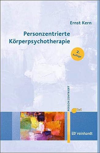 Personzentrierte Körperpsychotherapie: Ernst Kern
