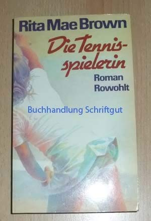 Die Tennisspielerin : Roman. Dt. von Gerlinde Kowitske / Ein Buch aus dem Rowohlt-Pegasus-Programm - Brown, Rita Mae