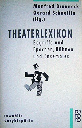 9783498005085: Theaterlexikon: Begriffe und Epochen, Bühnen und Ensembles (Rowohlts Enzyklopädie)