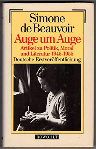 Auge um Auge : Artikel zu Politik,: Beauvoir, Simone de: