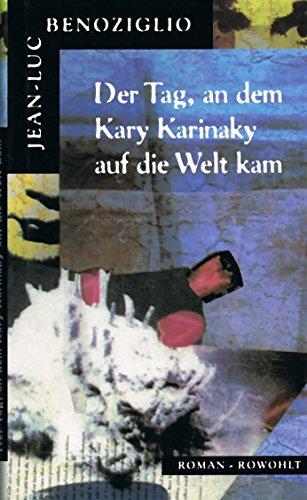 9783498005368: Der Tag, an dem Kary Karinaky auf die Welt kam. Roman