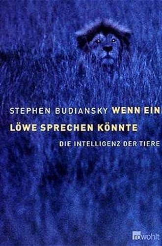 Wenn ein Löwe sprechen könnte. Die Intelligenz der Tiere. (3498005987) by Stephen Budiansky
