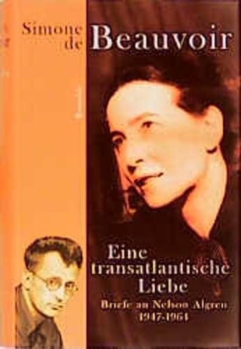 Eine transatlantische Liebe. Briefe an Nelson Algren 1947 - 1964. - Beauvoir, Simone de