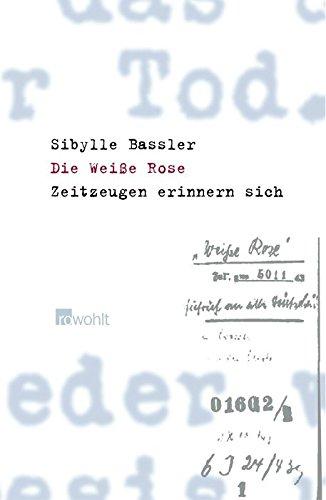 Die weiße Rose: Zeitzeugen erinnern sich: Sibylle Bassler