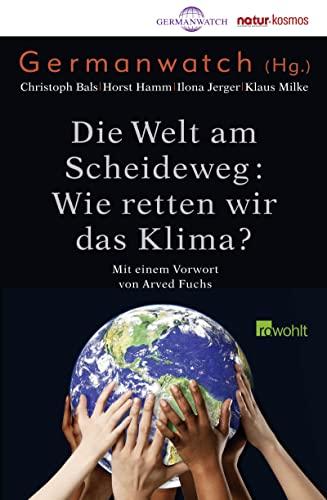 9783498006532: Die Welt am Scheideweg: Wie retten wir das Klima?