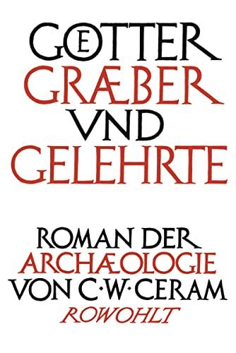 9783498009359: Götter, Gräber und Gelehrte: Roman der Archäologie