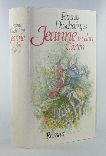 9783498012465: Jeanne in den Gärten. Roman