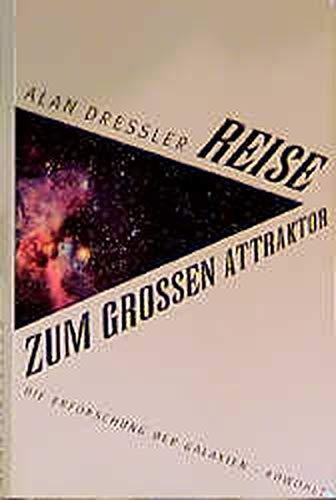 9783498013035: Reise zum Großen Attraktor. Die Erforschung der Galaxien by Dressler, Alan