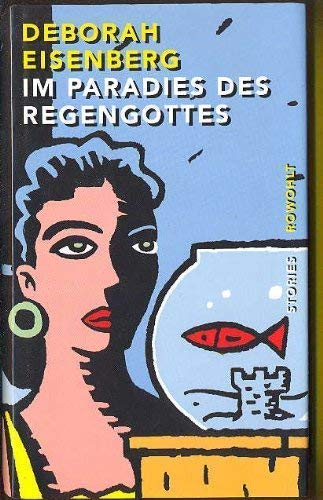 Im Paradies des Regengottes : Stories - signiert: Eisenberg, Deborah