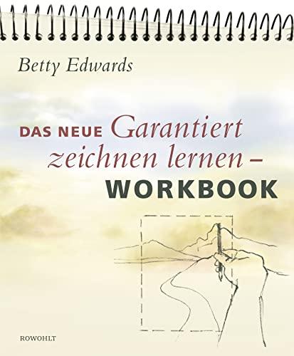 9783498016722: Das neue Garantiert zeichnen lernen. Workbook: Anleitung zu praktischen Übungen in den fünf Grundfertigkeiten des Zeichnens