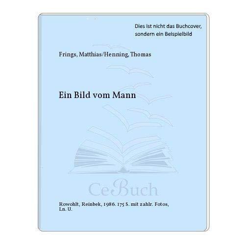 Ein Bild vom Mann Frings, Matthias and: Ein Bild vom