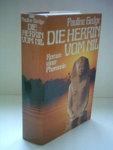 Die Herrin vom Nil. Roman einer Pharaonin: Pauline Gedge