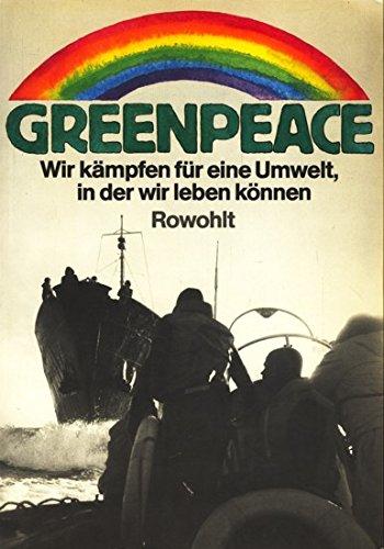 9783498024345: Greenpeace: Wir kämpfen für eine Umwelt, in der wir leben können (German Edition)