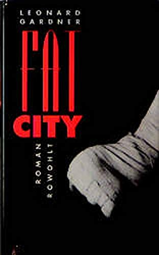 Fat City : Roman. [Aus dem Amerikan.: Gardner, Leonard: