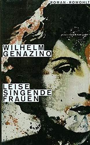 Leise singende Frauen: Roman (German Edition): Genazino, Wilhelm