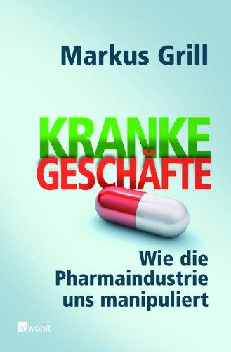 9783498025090: Kranke Gesch�fte: Wie die Pharmaindustrie uns manipuliert