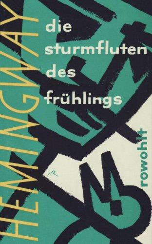 9783498028091: Sturmfluten des Frühlings: Ein romantischer Roman zu Ehren des Verschwindens einer großen Rasse