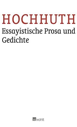 Essayistische Prosa und Gedichte (Hardback): Rolf Hochhuth