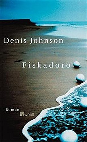 Fiskadoro. (9783498032173) by Denis Johnson