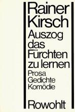 Auszog das Fürchten zu lernen.: Kirsch, Rainer: