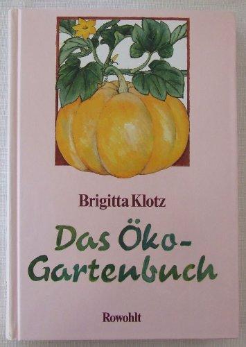 Das Ökö-Gartenbuch - Klotz, Brigitta
