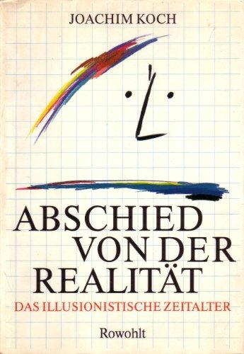 Abschied von der Realität : Das illusionistische: Koch, Joachim