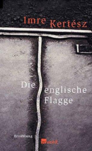 Die englische Flagge: Imre Kertesz