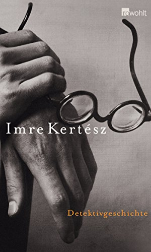 Detektivgeschichte: Imre Kertesz