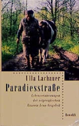 Paradiesstraße: Lebenserinnerungen der ostpreußischen Bäuerin Lena Grigoleit: Lachauer, Ulla