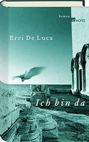 Ich bin da: Erri De Luca,