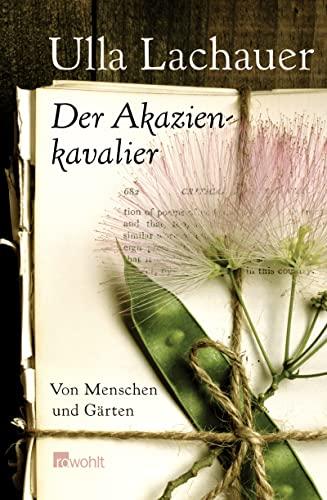 9783498039271: Der Akazienkavalier: Von Menschen und Gärten