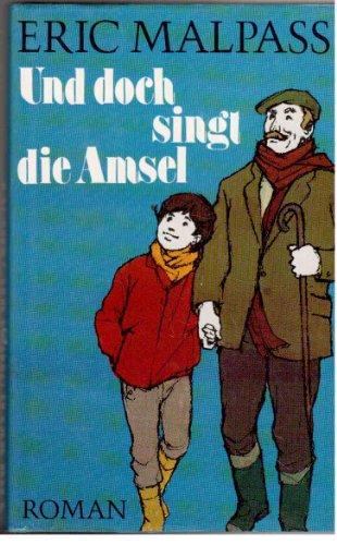 9783498042806: Und doch singt die Amsel. Roman