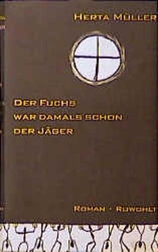 Der Fuchs war damals schon der Jäger. Roman - signiert: Müller, Herta