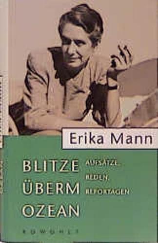 Blitze u?berm Ozean: Aufsa?tze, Reden, Reportagen (German: Mann, Erika