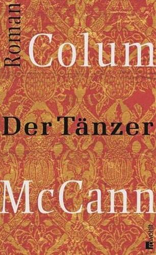 Der Tänzer. Roman - signert: McCann, Colum