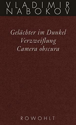 Gesammelte Werke 03. Frühe Romane 3. Gelächter im Dunkel. Verzweiflung. Kamera Obscura - Nabokov, Vladimir
