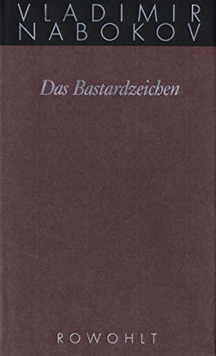 9783498046453: Gesammelte Werke 07. Das Bastardzeichen