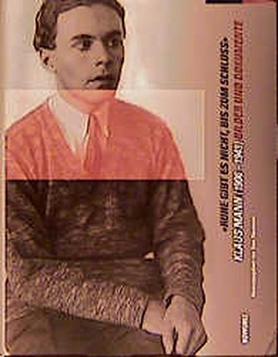 """Ruhe gibt es nicht, bis zum Schluß"""". Klaus Mann (1906 - 1949). Bilder und Dokumente. ..."""